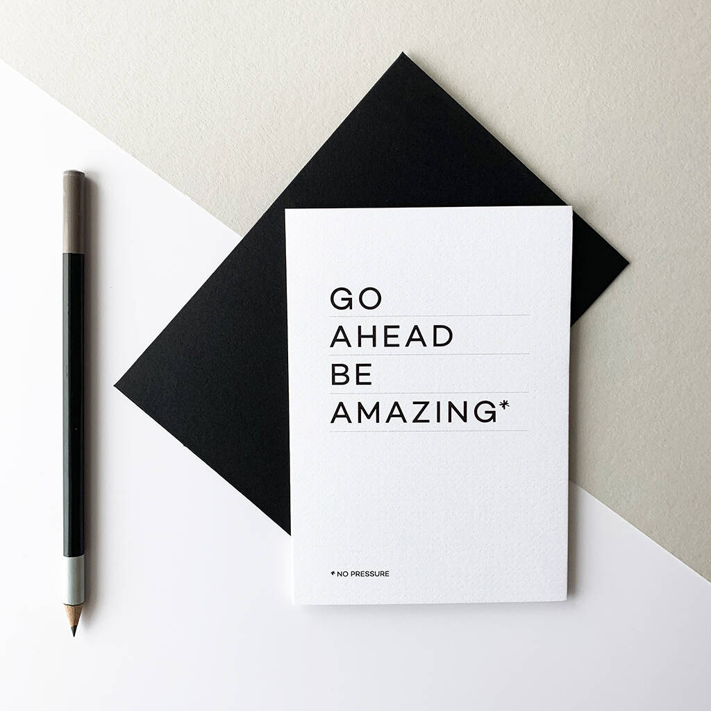 original_go-ahead-be-amazing-no-pressure-greetings-card