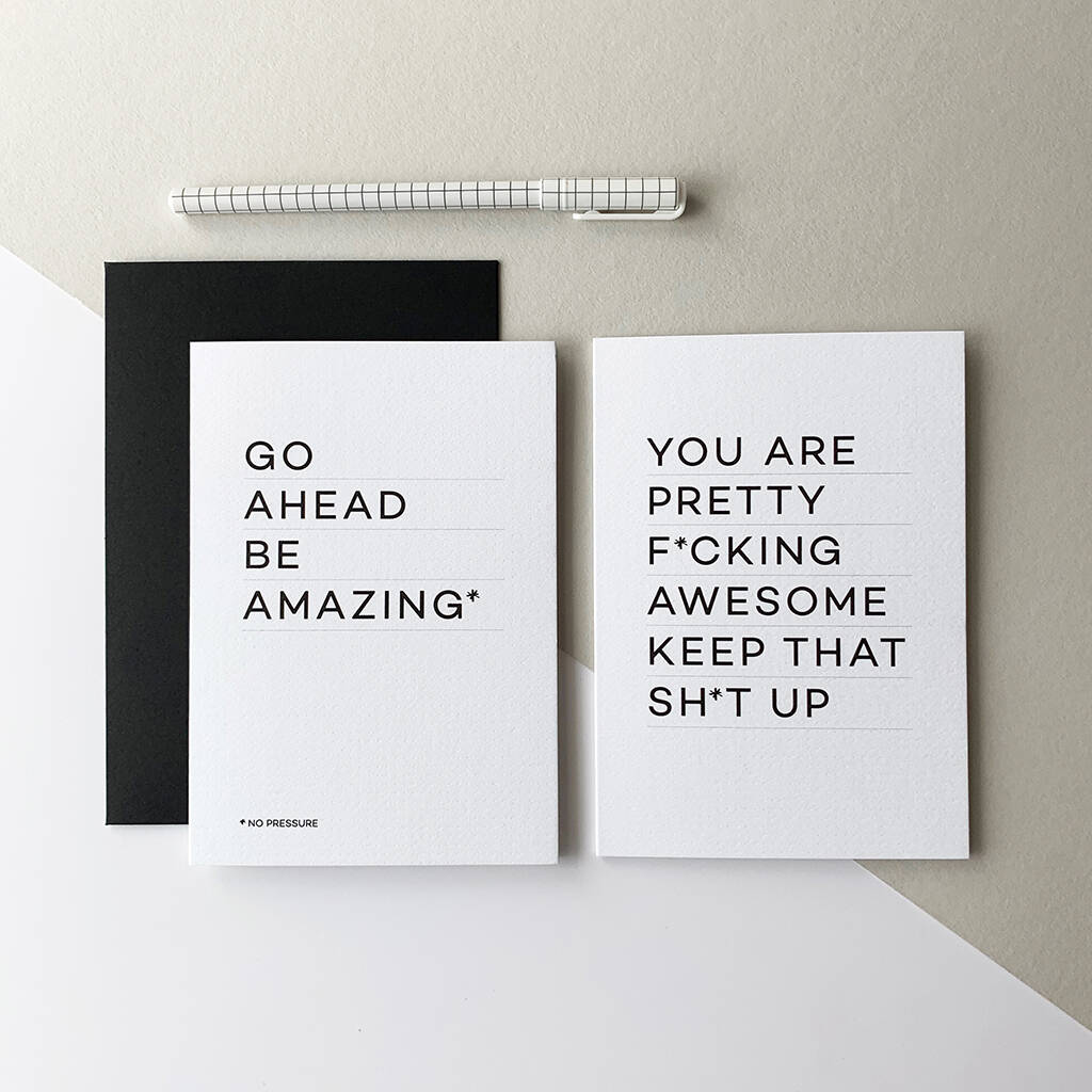 original_go-ahead-be-amazing-no-pressure-greetings-card (1)